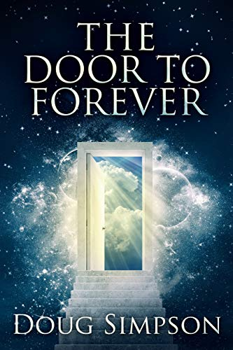 TheDoor To Forever, the titel of Doug Simpson's latest book