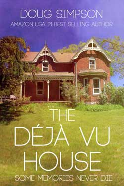 The Deja Vu House, a book written by Doug Simpson